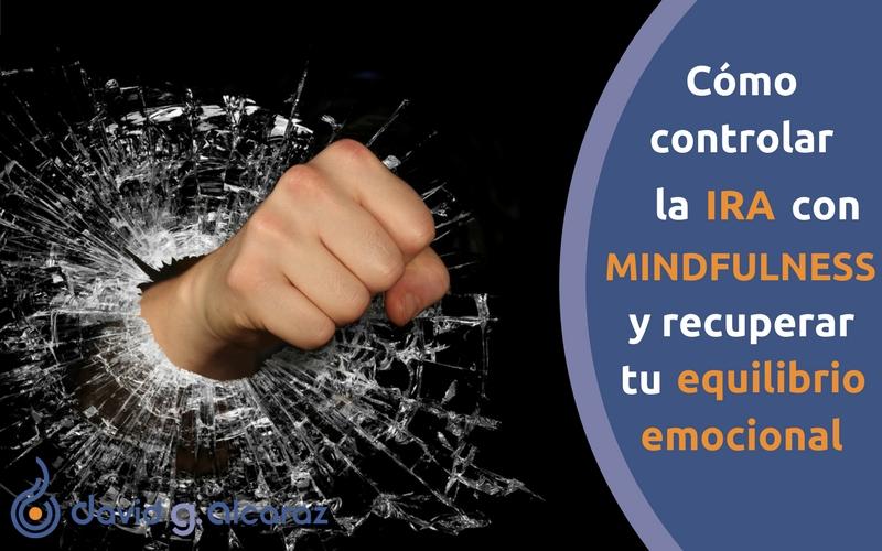 Cómo controlar la ira con mindfulness