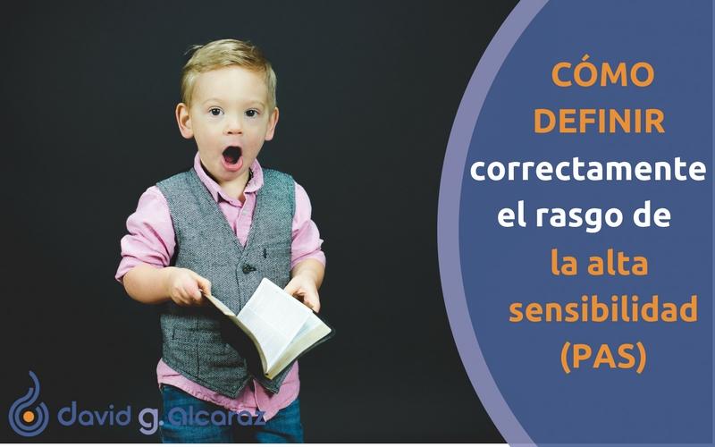 Definir bien el concepto de la alta sensibilidad (PAS)