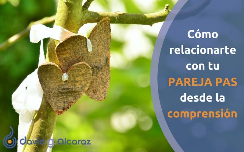 Comprender a tu pareja PAS y aprender a relacionarte