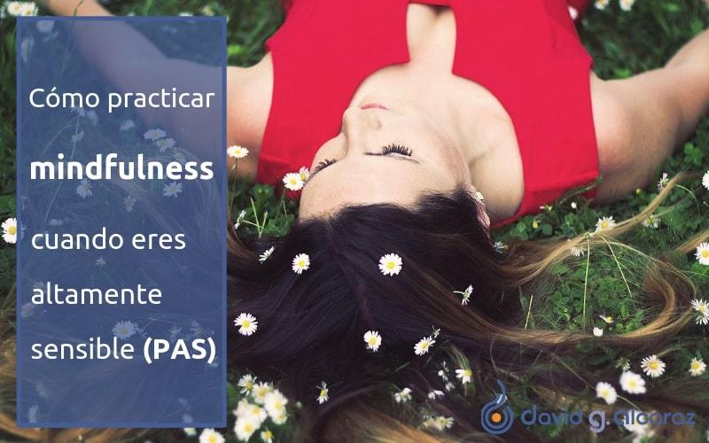 Cómo practicar mindfulness cuando eres altamente sensible